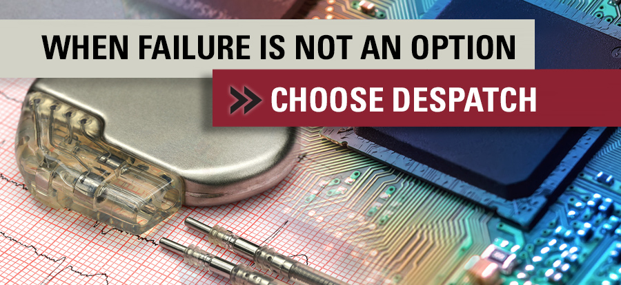 When failure is not an option - choose Despatch