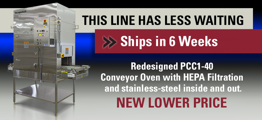 Despatch PCC Coveyor Oven with HEPA filter - ships in 6 weeks